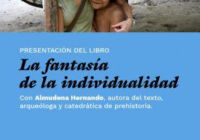 Ampliar información de La fantasía de la individualidad, presentación del libro por su autora Almudena Hernando