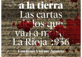 """Ampliar información de """"Escíbeme a la tierra. Las cartas de los que van a morir. La Rioja 1936"""". Presentación del libro a cargo de su autor Jesús Vicente Aguirre."""