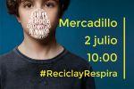 Ampliar información de Visita al mercadillo del 2 de julio campaña RECICLA Y RESPIRA