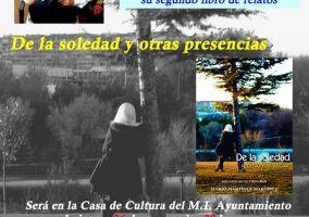 Ampliar información de Presentación del libro: De la soledad y otras presencias de Mario Martínez Martínez.