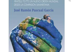 Ampliar información de Presentación del libro Hermandad global: Fratelli tutti, un nuevo orden mundial desde la compasión samaritana