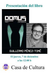"""Ampliar información de Presentación del libro: """"Domus. Luna esmeralda"""" por Guillermo Pérez-Tomé."""