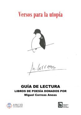 VERSOS PARA LA UTOPIA: GUÍA DE LECTURA CON LIBROS DE POESÍA DONADOS POR Miguel Correas